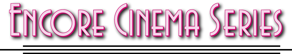 Encore Cinema Series